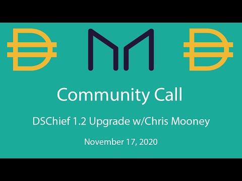 MakerDAO Community Call Nov 17th, 2020: DSChief 1.2 with Chris Mooney